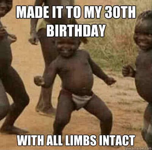 30th birthday made it meme