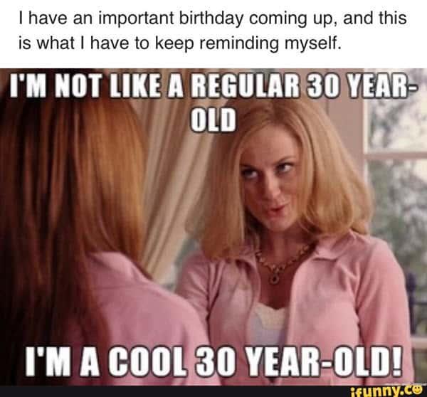 30th birthday not like a regular meme
