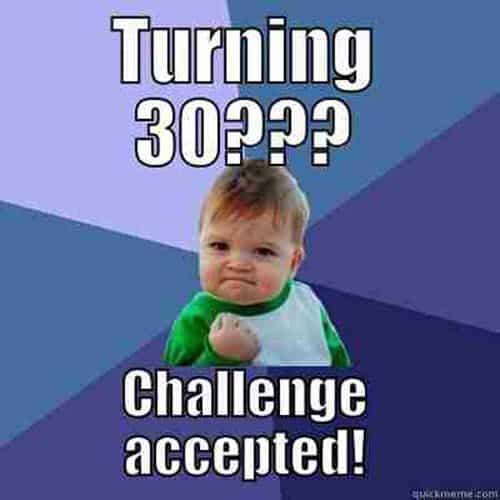 30th birthday turning meme