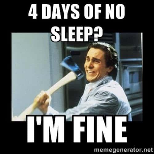 4 days of no sleep meme