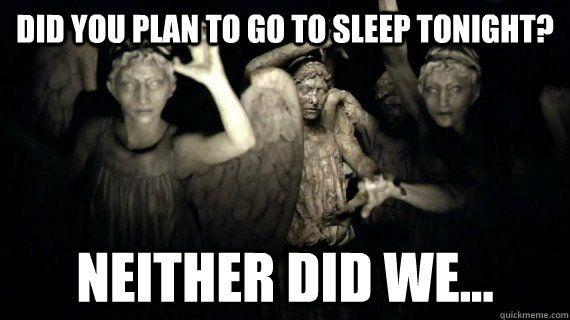 Did you plan to go to sleep Angel Meme
