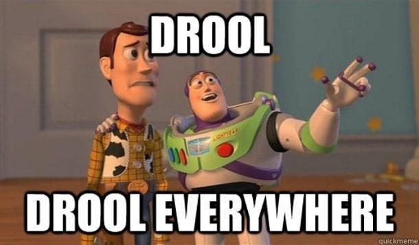 Drool everywhere Drooling Meme