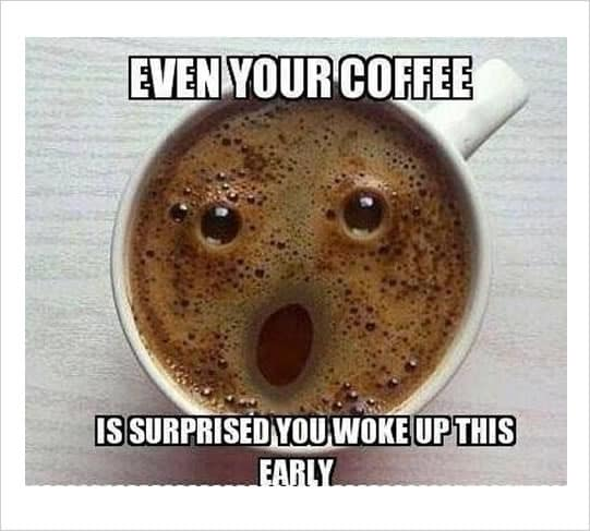 Even your coffee Surprised face Meme