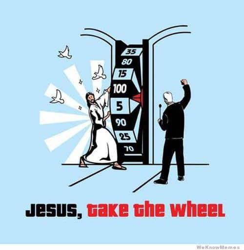 Gamble Jesus take the wheel Meme