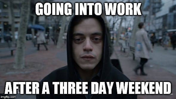 Going Into Work After A Three Day Weekend meme 20 best 3 day weekend memes sayingimages com