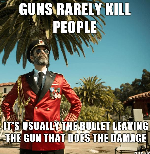 Guns rarely kill people Captain obvious Meme