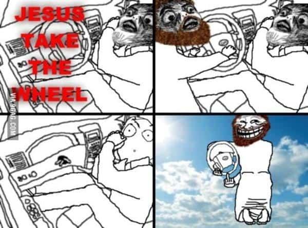 He took it away Jesus take the wheel Meme