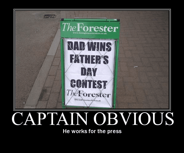 He works for the press Captain obvious Meme