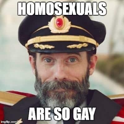 Homosexuals Captain obvious Meme