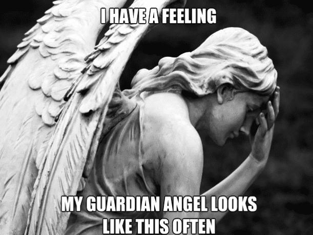 How my guardian angel looks Angel Meme