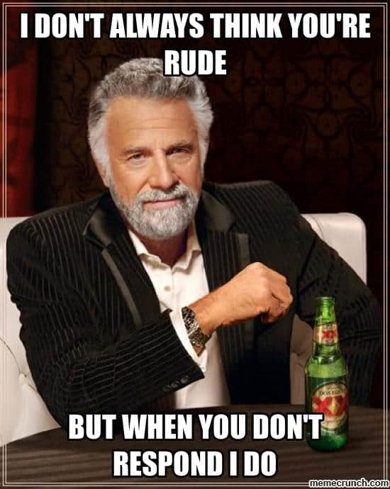 I don't always think you are Rude Meme