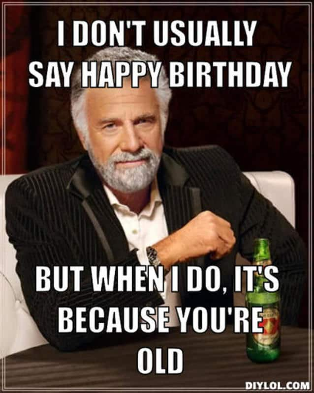 I dont usually say Inappropriate birthday Meme
