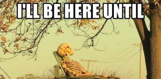 I'll be here Skeleton Meme