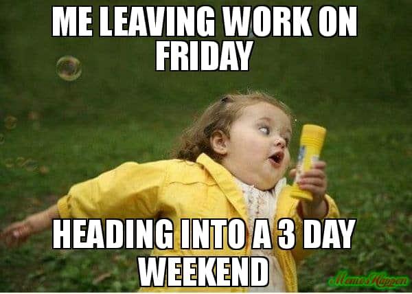 20 Best 3-Day Weekend Memes | SayingImages.com