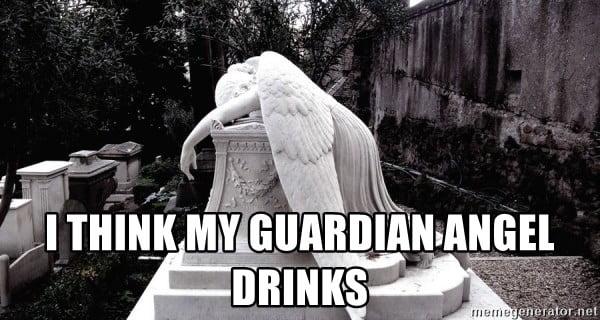 My guardian angel drinks Angel Meme