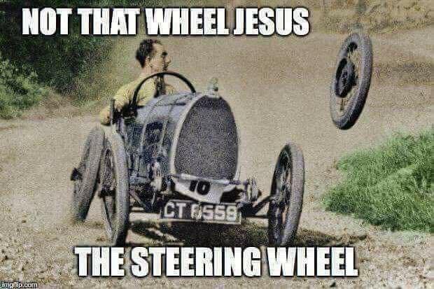 Not that wheel Jesus take the wheel Meme