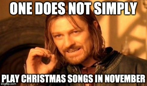 Play christmas songs in november Merry christmas Meme