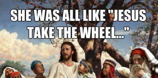 She was like Jesus take the wheel Meme