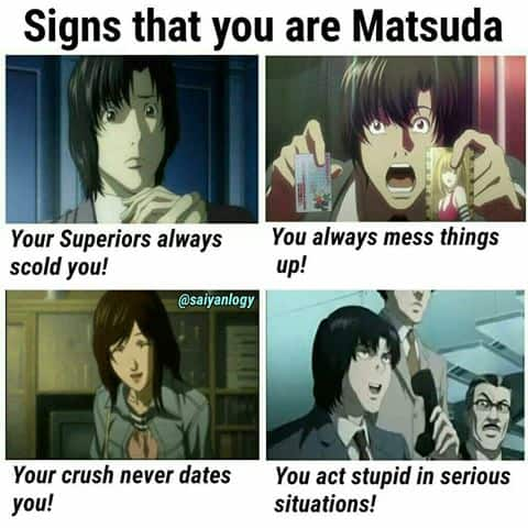 Signs that you are a matsuda Death note Meme