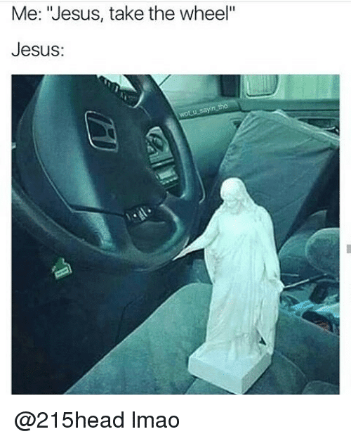 Statue Jesus take the wheel Meme