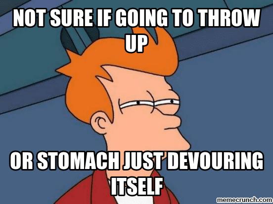 Stomach is devouring itself Vomit Meme