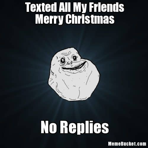 Texted my friends Merry christmas Meme