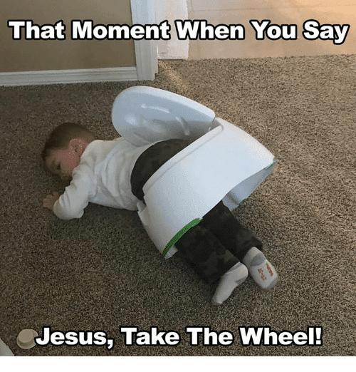 That moment when you say Jesus take the wheel Meme