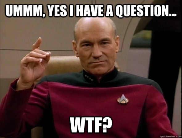[Obrazek: Ummm-Yes-I-Have-A-Question-Wtf-meme.jpg]