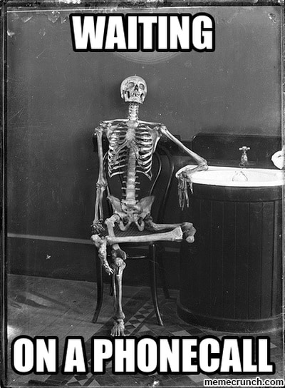 Waiting for your call Skeleton Meme