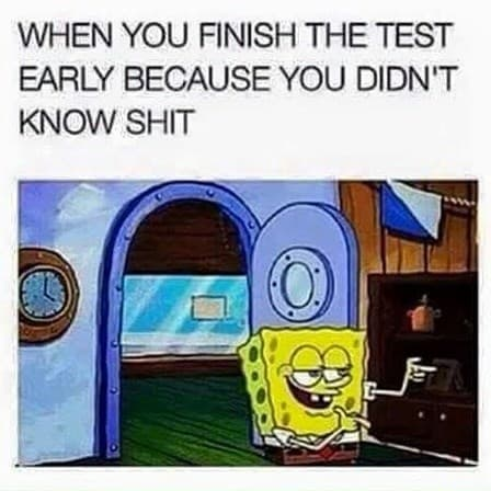 When you finished early Test Meme