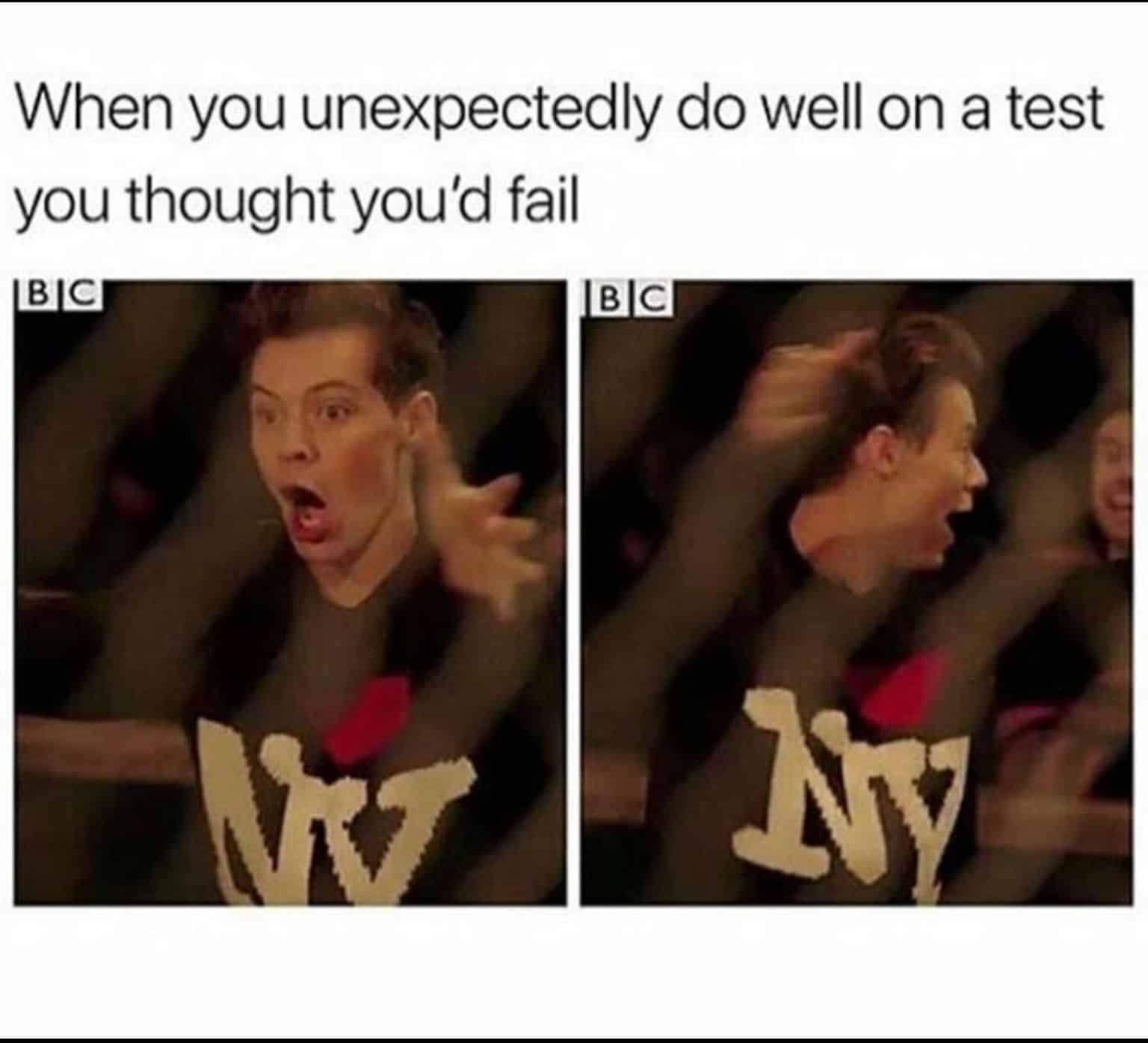 When you unexpectedlly do well Test Meme