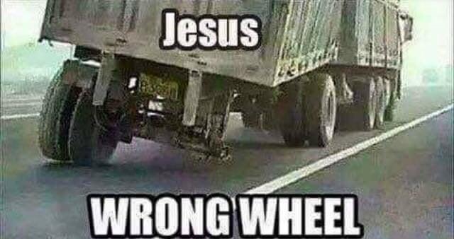 Wrong wheel Jesus take the wheel Meme