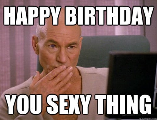 You sexy thing Inappropriate birthday Meme