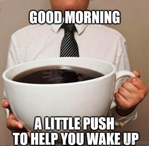 80 Good Morning Memes To Kickstart Your Day Sayingimages Com