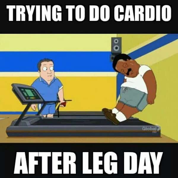 after leg day trying to do cardio meme