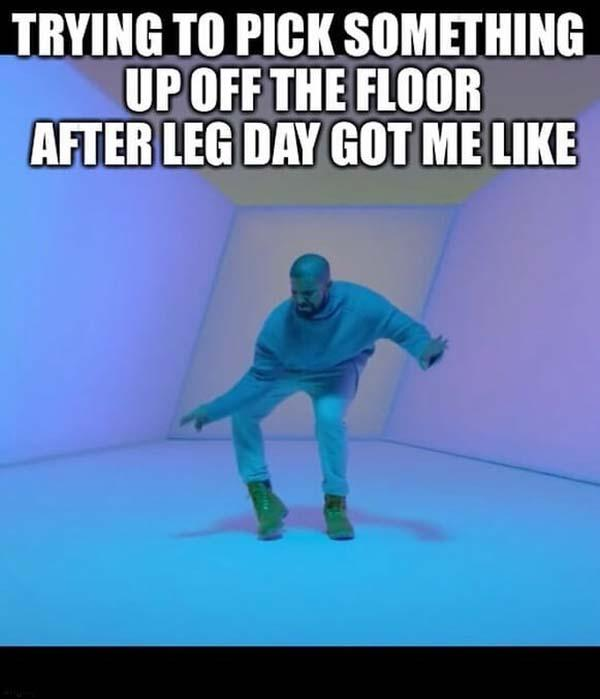 after leg day trying to pick up something meme