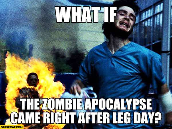 after leg day what if meme