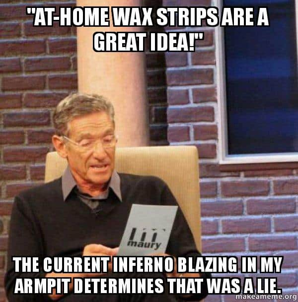 at home waxing meme