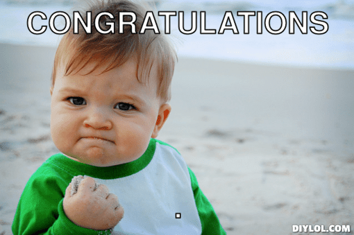 [Image: baby-fist-pump-congratulations-meme.png]
