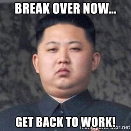 back to work break over now meme