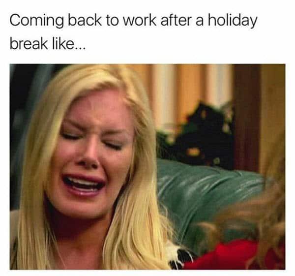 back to work holiday break meme