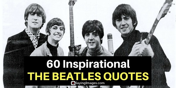 60 Inspirational The Beatles Quotes SayingImages Magnificent Beatles Quotes Love