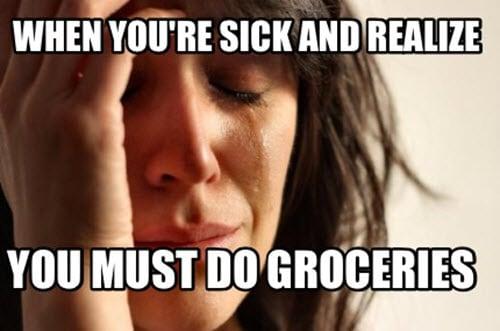 being sick groceries meme