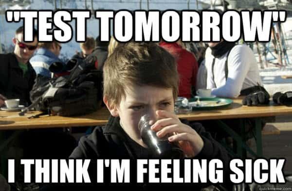 being sick test tomorrow meme
