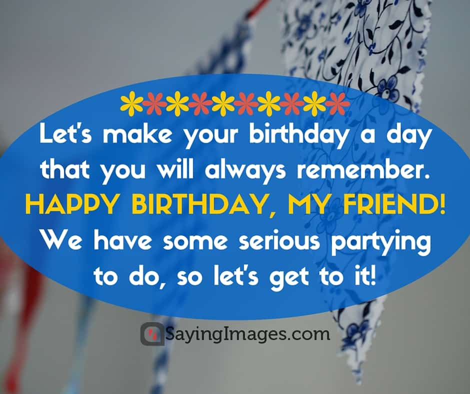 birthday quotes my friend