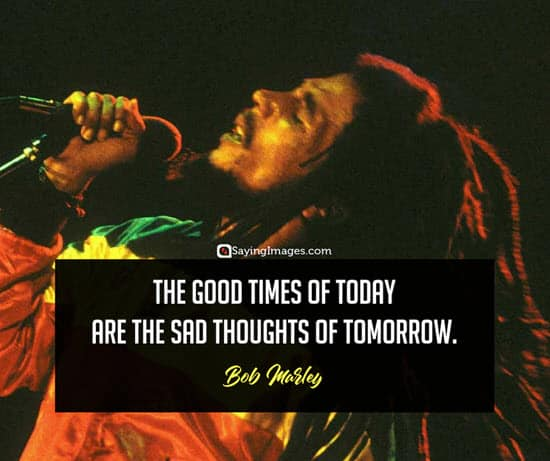 bob marley today quotes