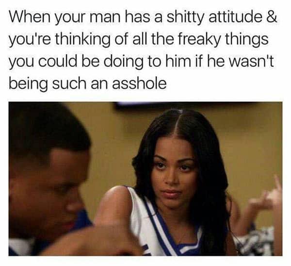 boyfriend has shitty attitude meme