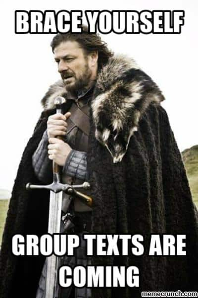 brace yourself group texts are coming text meme