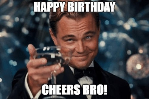 brother birthday cheers meme