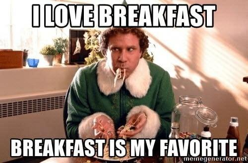 buddy the elf i love breakfast meme
